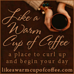 Like a Warm Cup of Coffee: A Place to Curl Up and Begin Your Day
